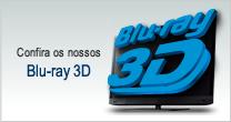 Confira os nosso Blu-ray 3D